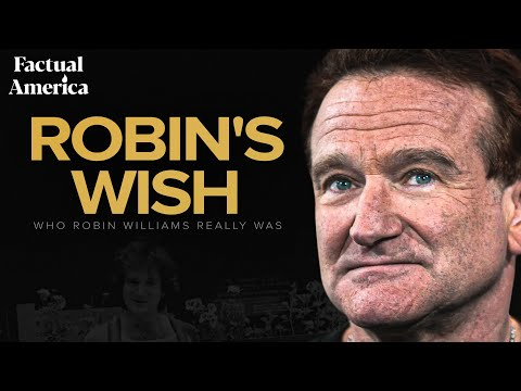 Robin's Wish: Who Robin Williams Really Was