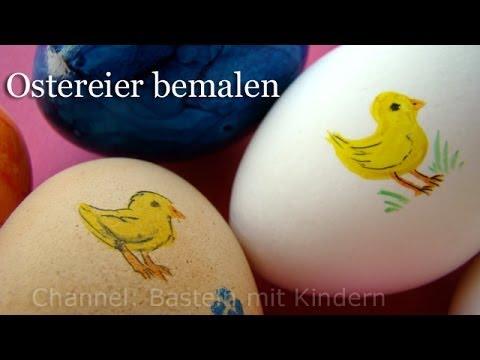 Ostereier bemalen – Deko für Ostern basteln – Küken malen lernen