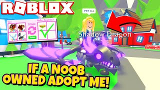 If a Noob Owned Adopt Me (Roblox)
