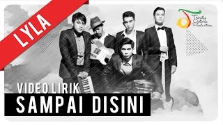 Download Lagu Lyla - Sampai Disini | Video Lirik Mp3
