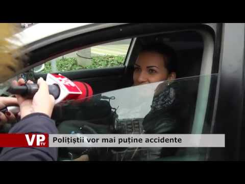 Polițiștii vor mai puține accidente