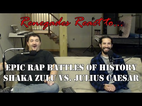 Renegades React to... Epic Rap Battles of History: Shaka Zulu vs. Julius Caesar