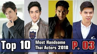 Video Top 10 Most Handsome Thai Actors 2018 (Part 3) MP3, 3GP, MP4, WEBM, AVI, FLV November 2018
