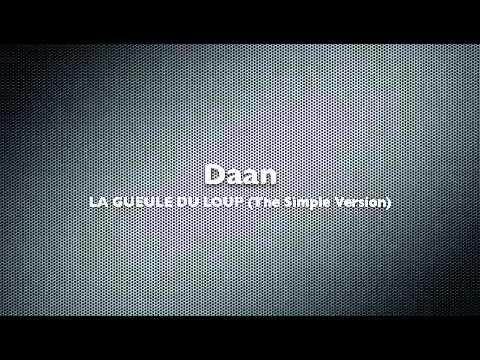 Daan - La Gueule Du Loup (The Simple Version) (видео)