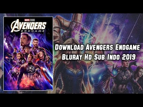 CARA DOWNLOAD FILM AVENGERS ENDGAME 2019 SUBTITLE INDONESIA