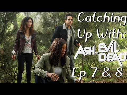 Catching up with Ash Vs Evil Dead Season One Episodes 7 & 8