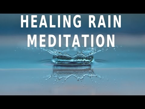 Healing rain meditation for sleep, anxiety and relaxation