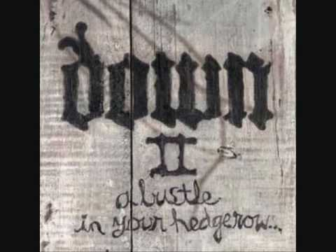 Down - There's Something On My Side (Down II:A Bustle In Your Hedgerow)