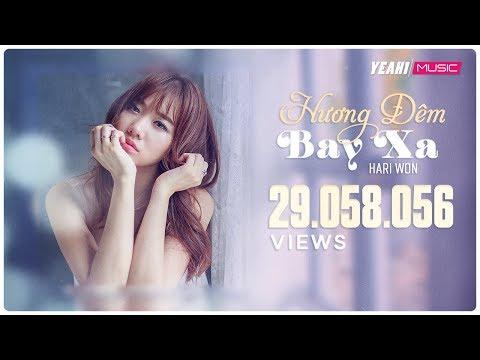 Hương Đêm Bay Xa | Hari Won | Official Music Video | Nhạc trẻ hay - Thời lượng: 4:55.