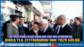 İşçi Partisi İstanbul Belediye Başkan Adayı Levent Kırca Zeytinburnu'nda