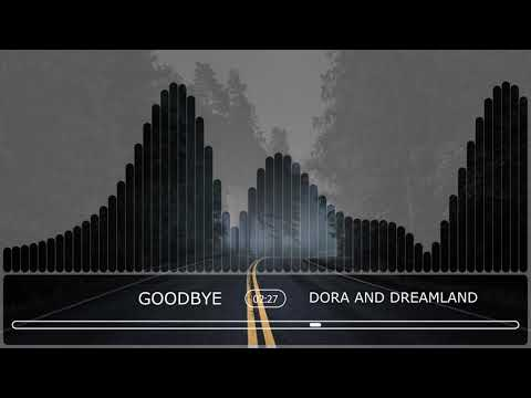 Dora And Dreamland - Goodbye (Official Audio Stream)