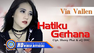 Download Lagu Via Vallen - HATIKU GERHANA . Om Sera ( ) [HD] Mp3