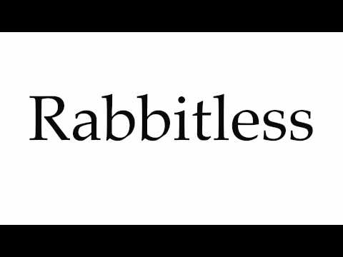 How to Pronounce Rabbitless