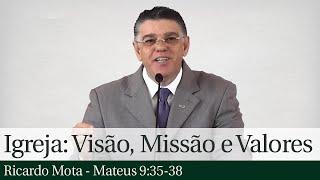 Igreja: Visão, Missão e Valores - Ricardo Mota