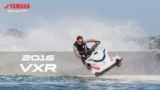 5. 2016 Yamaha VXR - Heavy on Power, Light on Weight