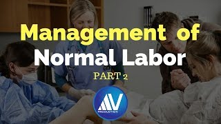 This second part of my three part series on normal labor management that discusses management of second stage of labor.