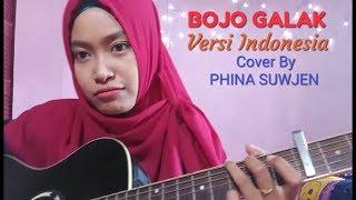 Video BOJO GALAK versi Bahasa Indonesia, Cover By PHINA SUWJEN 😊😊 MP3, 3GP, MP4, WEBM, AVI, FLV Maret 2018