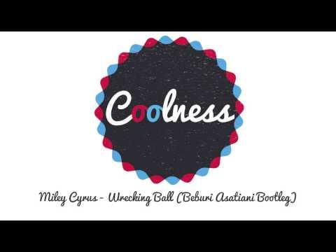 Miley Cyrus - Wrecking Ball (Beburi Asatiani Bootleg)