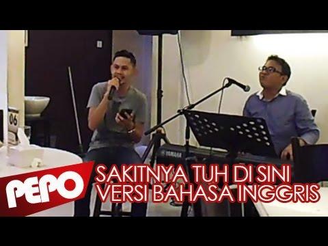 Video Sakitnya Tuh Di Sini versi Bahasa Inggris [LIVE at Bangi Kopitiam] download in MP3, 3GP, MP4, WEBM, AVI, FLV February 2017