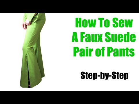 How To Sew A Faux Suede Pair Of Pants