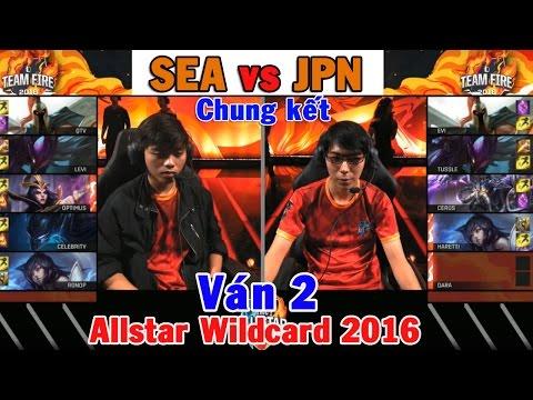 Ván 2 Chung kết [Allstar Wildcard 2016] SEA vs JPN-Vietnam vs Nhat Ban-GPL vs LJL