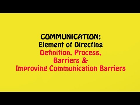 Communication - Process, Barriers & Measures, Elements of Directing, Business Studies Class 12