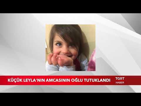 Küçük Leyla'nın Kuzeni Tutuklandı!