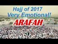 Arafah Mount In Makkah During The Pilgrimage(Hajj) of 2017 - Very Emotional  الحج  من عرفه رائع