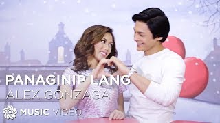 ALEX GONZAGA - Panaginip Lang (Official Music Video)