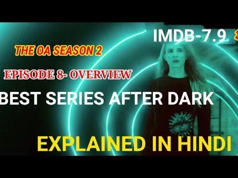 The OA season 2 episode 8 Explained In Hindi