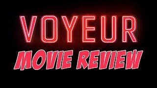 Voyeur (2017) Movie Review (Netflix Original)