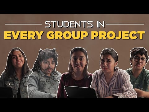 Students In Every Group Project | MostlySane