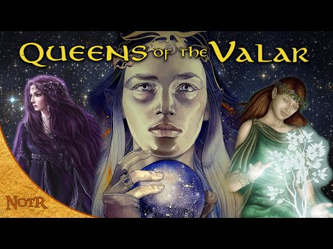 Queens of the Valar | Tolkien Explained