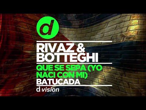 RIVAZ & BOTTEGHI - Que Se Sepa (Yo Naci Con Mi) (Batucada)