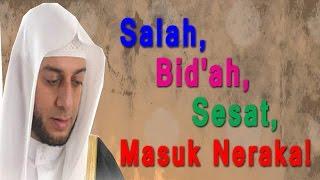 Video Salah, Bid'ah, Sesat, Masuk Neraka - Syekh Ali Jaber MP3, 3GP, MP4, WEBM, AVI, FLV Juli 2018