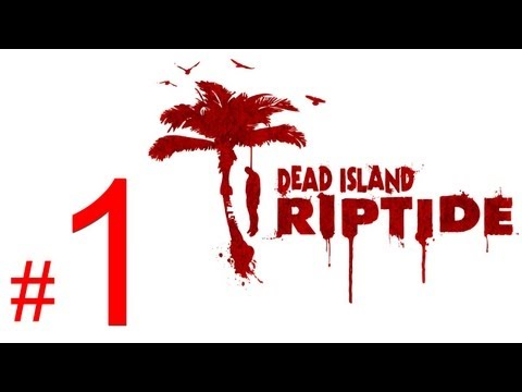 walkthrough - Dead Island Riptide gameplay walkthrough part 1 let's play