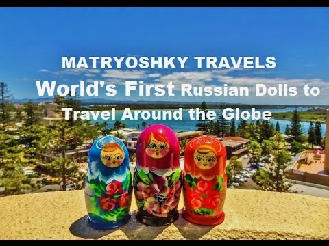 Worlds First Russian Dolls to Travel Around the Globe