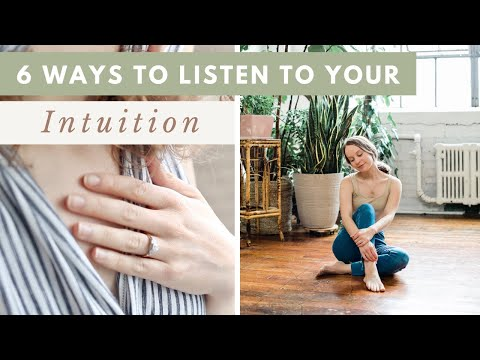 How to Listen to your INTUITION | 6 strategies to trust your inner wisdom
