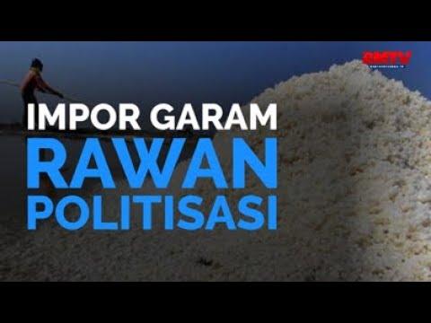 Impor Garam Rawan Politisasi