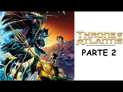 Throne of Atlantis (Trono de Atlantis) - PARTE 2 - Aquaman #15