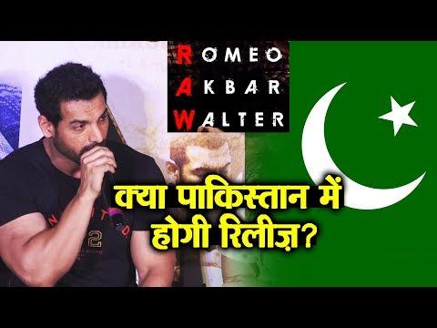 RAW - Romeo Akbar Walter In Pakistan | John Abraham Reaction On Release Of The Movie