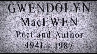 Gwendolyn MacEwen (1 September 1941 -- 29 November 1987) is the best Canadian poet, in my opinion. The audio from these videos was digitized from old cassette recordings of her reading in an effort to maintain her legacy and make her work (and incredible reading voice) available when she is no longer around to do so herself.