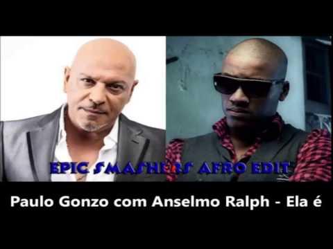 Paulo Gonzo Feat. Anselmo Ralph - Ela é (Epic Smashers AFRO Edit)