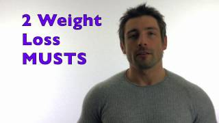 You won't lose weight without these two things...