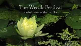 THE WESAK FESTIVAL - The Full Moon Of The Buddha