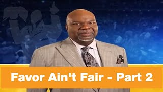 TD Jakes - Favor Ain't Fair - Part 2