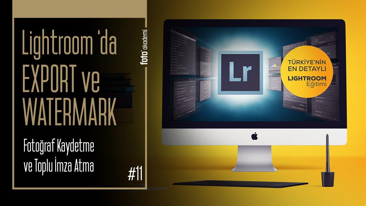 Lightroom'da Fotoğraf Kaydetme (Export) ve Toplu İmza Atma (Watermark) Ayarları