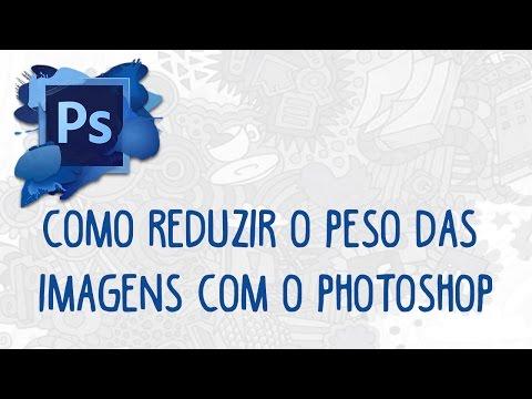 Como Reduzir o Peso das Imagens com o Photoshop
