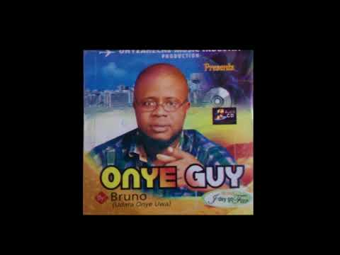 Bruno - Onye Guy [FULL ALBUM] Owerri Bongo Music
