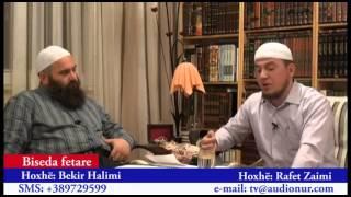 Biseda Fetare me Hoxhë Bekir Halimi dhe Hoxhë Rafet Zaimi